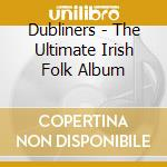 Very best of cd musicale di Dubliners
