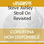 Stroll on-revisited cd musicale