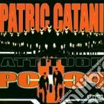 Catani Patric - Attitude Pc8 cd musicale di PATRIC CATANI