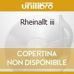 Rheinallt iii cd musicale