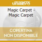 Magic carpet cd musicale di Carpet Magic