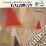 Tuxedomoon - Soundtracks/urban Leisure Suite cd musicale di TUXEDOMOON