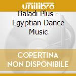 BALADI PLUS - EGYPTIAN DANCE MUSIC cd musicale di Hossam Ramzy