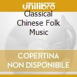 CLASSICAL CHINESE FOLK MUSIC cd musicale di JING PAN & ENSEMBLE