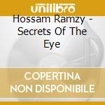 SECRETS OF THE EYE cd musicale di Hossam Ramzy
