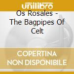 BAGPIPES OF CELTIC GALICIA cd musicale di Rosales Os