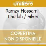 FADDAH / SILVER cd musicale di Hossam Ramzy