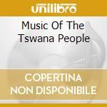 MUSIC OF THE TSWANA PEOPLE cd musicale di Artisti Vari