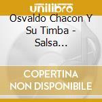 SALSA AFROCUBANA cd musicale di CHACON OSVALDO