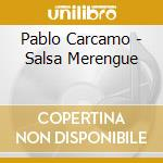SALSA! MERENGUE! cd musicale di CARCAMO PABLO