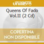 QUEENS OF FADO VOL. II cd musicale di Artisti Vari
