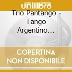 TANGO ARGENTINO cd musicale di Pandango Trio