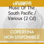 MUSIC OF THE SOUTH PACIFIC cd musicale di FANSHAWE DAVID