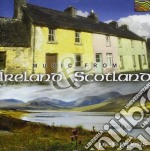 MUSIC FROM IRELAND & SCOTLAND cd musicale di ARTISTI VARI