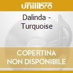 Dalinda - Turquoise cd musicale di DALINDA