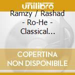 RO-HE - CLASSICAL EGYPTIAN DANCE cd musicale di RAMZY / RASHAD