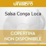 SALSA CONGA LOCA cd musicale di CRESPO REY