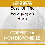 BEST OF THE PARAGUAYAN HARP cd musicale di Oscar Benito
