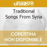 TRADITIONAL SONGS FROM SYRIA cd musicale di Zein Al-jundi