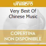 The Very Best Of Chinese Music cd musicale di ARTISTI VARI