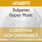 BULGARIAN GYPSY MUSIC cd musicale di LOLOV IBRO GYPSY ORCHESTRA