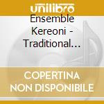 TRADITIONAL SONGS FROM GEORGIA cd musicale di Kereoni Ensemble