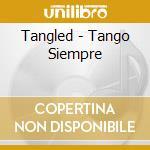 TANGLED cd musicale di Siempre Tango