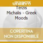 GREEK MOODS cd musicale di Michalis Terzis