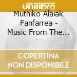 MUSIC FROM THE BASQUE COUNTRY cd musicale di MUTHIKO ALAIAK FANFA