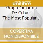 THE MOST POPULAR SONGS FROM CUBA cd musicale di GRUPO CIMARRON DE CUBA