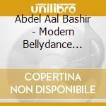 Abdel Aal Bashir - Modern Bellydance From Arabia cd musicale di ABDEL AAL BASHIR