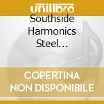 Southside Harmonics - Caribbean Steeldrums cd musicale di Harmonics Southside