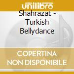 Senay Ozer - Turkish Bellydance - Shahrazat cd musicale di Ozer Senay