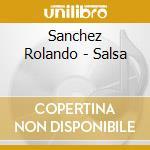 SALSA cd musicale di Rolando Sanchez