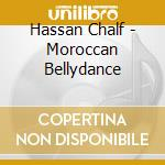 Hassan Chalf - Moroccan Bellydance cd musicale di Chalf Hassan