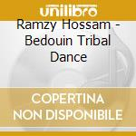 BEDOUIN TRIBAL DANCE cd musicale di Hossam Ramzy