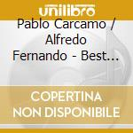 BEST OF CHILE cd musicale di CARCAMO PABLO-ALFREDO FERNANDO
