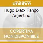 Diaz Hugo - Tango Argentino cd musicale di Hugo Diaz