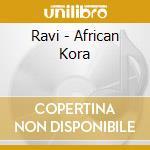 Ravi - African Kora cd musicale di RAVI