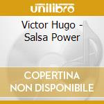 SALSA POWER cd musicale di Victor Hugo