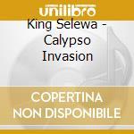 CALYPSO INVASION cd musicale di Selewa King