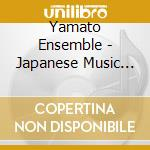 JAPANESE MUSIC BY MICHIO MIYAGI VOL. 1 cd musicale di Ensemble Yamato