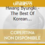 THE BEST OF KOREAN GAYAGEUM MUSIC - DARH cd musicale di Byungki Hwang