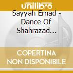 THE DANCE OF SHAHRAZAD - BELLYDANCE FROM cd musicale di Emad Sayyah