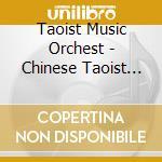 CHINESE TAOIST MUSIC cd musicale di TAOIST MUSIC ORCHESTRA