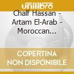 ARTAM EL-ARAB - MOROCCAN BELLYDANCE cd musicale di Chalf Hassan