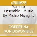 JAPANESE MUSIC BY MICHIO MIYAGI VOL. 2 cd musicale di Ensemble Yamato
