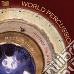 WORLD PERCUSSION - RHYTHM JOURNEY cd musicale di Miguel Castro