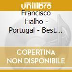 PORTUGAL - BEST OF FADO cd musicale di Francisco Fialho