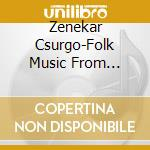 Folk music from hungary cd musicale di Zenekar Csurgo'